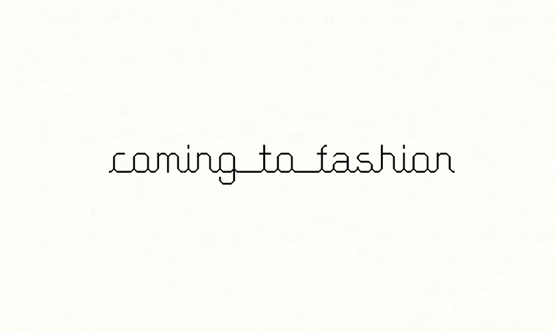 Coming to fashion