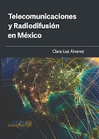 """LIBRO, 2018 """"Telecomunicaciones y Radiodifusión en México"""""""