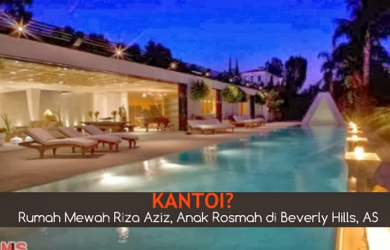 Rumah Mewah Riza Aziz, Anak Rosmah di Beverly Hills, AS