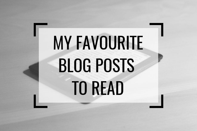 My Favourite Blog Posts To Read
