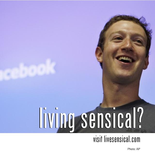 Mark Zuckerberg - Living Sensical?