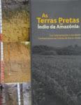 As Terras Pretas de Índio da Amazônia