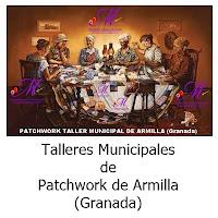 Agradecimiento Especial: TALLERES MUNICIPALES DE PATCHWORK DE ARMILLA