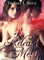 <i>RELEASE ME!</i><br>By Tresart L. Sioux