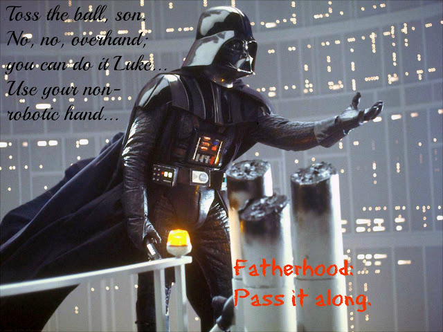 Darth Vadar playing catch with Luke Skywalker: Fatherhood Pass it along meme
