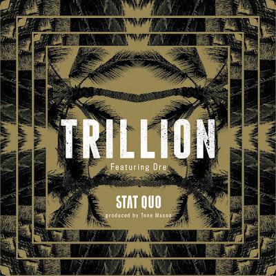 Stat Quo - Trillion (feat. Dre) - Single  Cover