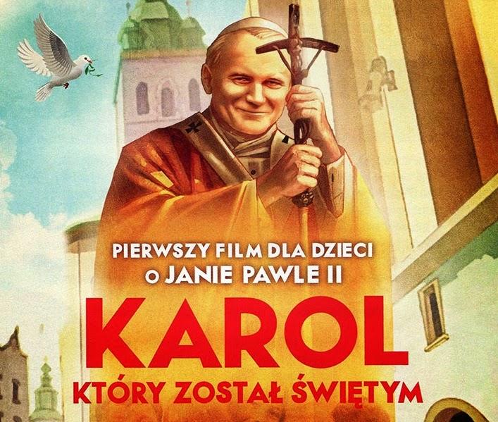 KAROL, KTÓRY ZOSTAŁ ŚWIĘTYM - film dla dzieci | 3 kwietnia 2015, godz. 10:00 | ZAPISY
