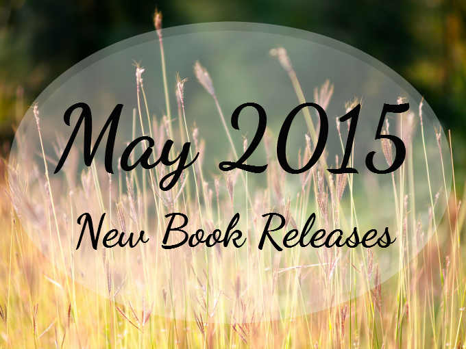 May 2015 New Book Releases Journey Through Fiction