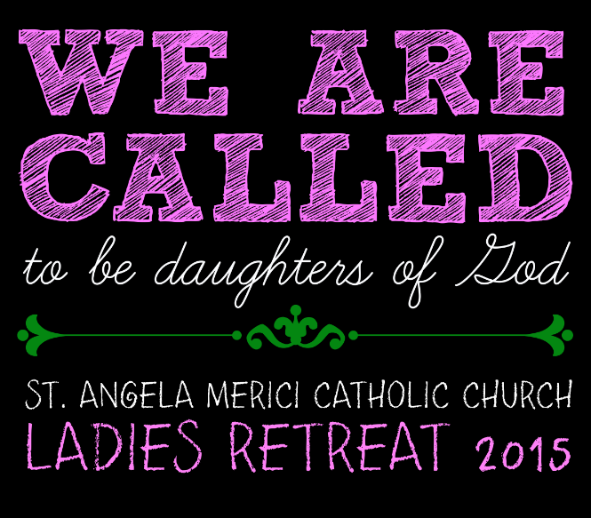 We Are Called to be Daughters of God - Catholic Women's Retreat