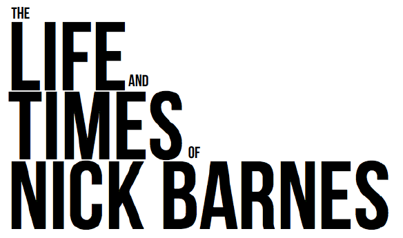 The Life and Times of Nick Barnes