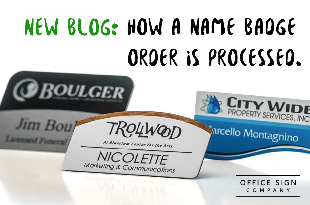 how a name badge order is processed office sign company blog