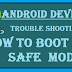 How to boot your Android device in safe mode for trouble shooting