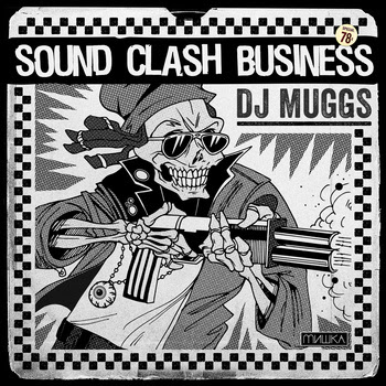 "DJ MUGGS ""Sound Clash Business"""