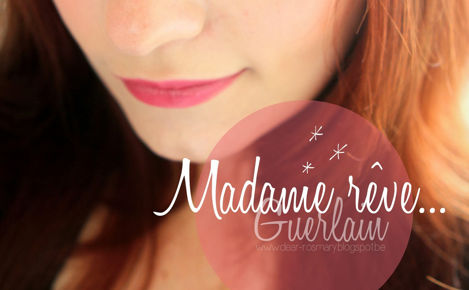 Madame r ve de guerlain dear rosemary for Rouge a levre guerlain miroir