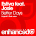 Estiva feat. Josie – Better Days (Lyrics)