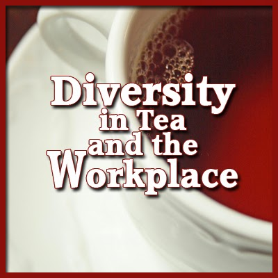 Diversity in Tea and the Workplace