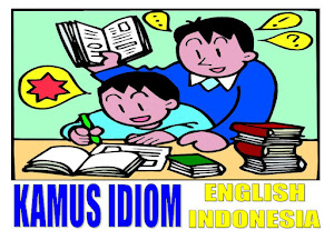 KAMUS IDIOM INGGRIS - INDONESIA