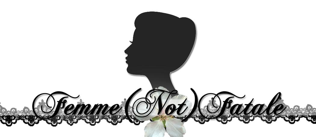 *Femme(Not)Fatale*