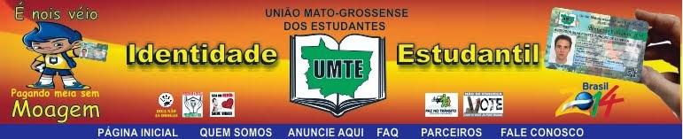 """""""UMTE é a União MATO-GROSSENSE DOS ESTUDANTES"""