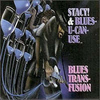 Stacy Mitchhart & Blues-U-Can-Use - Blues Transfusion