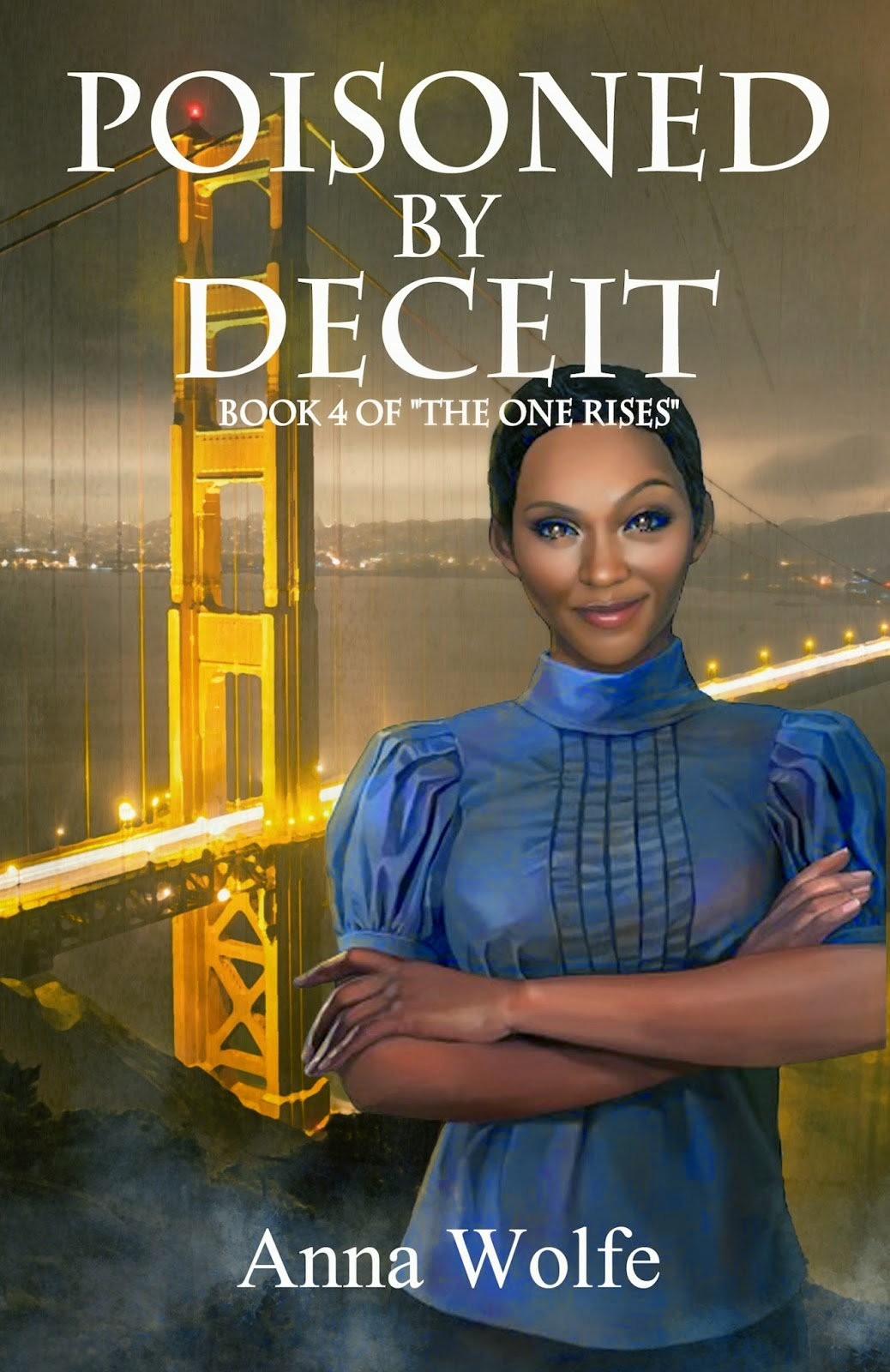 Poisoned By Deceit (the One Rises #4) By Anna Wolfe