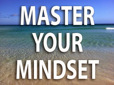 Mastering Your Mindset