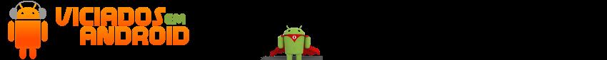 Viciados em Android