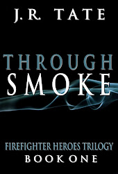 Through Smoke - Firefighter Heroes Trilogy (Book One)