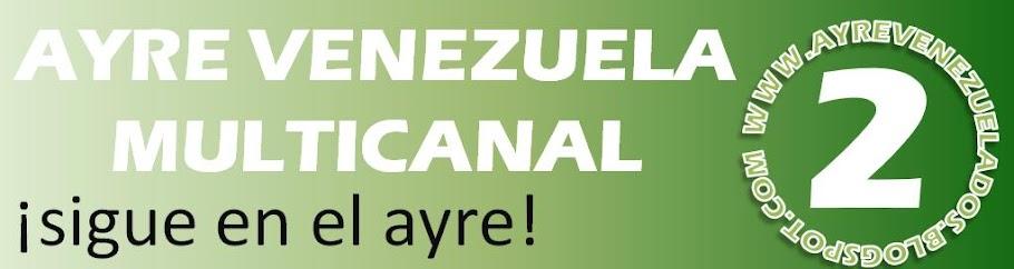 AYRE Venezuela Multicanal 2
