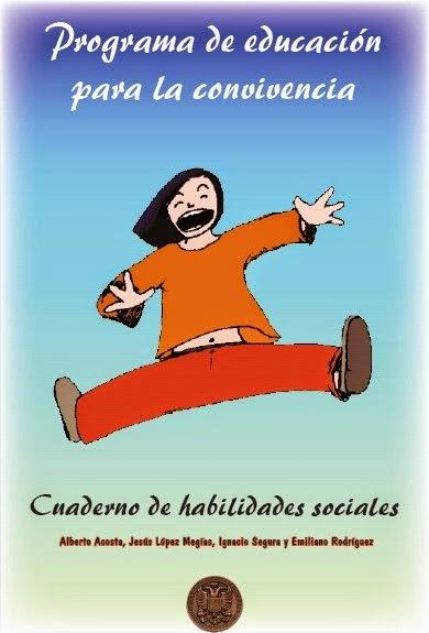 http://www.juntadeandalucia.es/educacion/portal/com/bin/convivencia/contenidos/Materiales/BibliografiayMaterialesdeInteres/HabilidadesSociales/CuadernodeHabilidadesSociales/1195212908978_habilidades.pdf