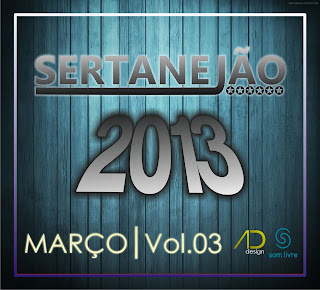  Download  Sertanejo Vol.03  Maro 2013