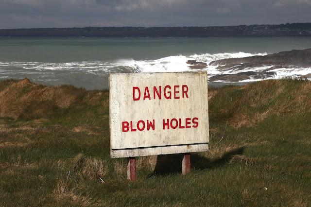 Danger Blow Holes !