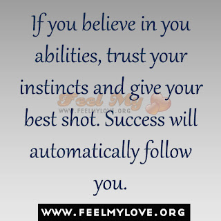 If you believe in your abilities