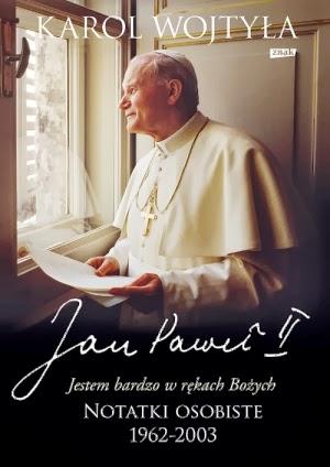 Papież Jan Paweł II, bp Karol Wojtyła. Jestem bardzo w rękach Bożych. Notatki osobiste 1962-2003.