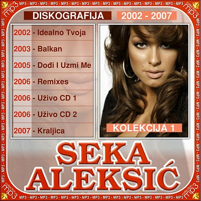 Seka Aleksic - Diskografija (2002-2011)  Seka_Aleksic-Diskografija-2002-2007-1.Deo