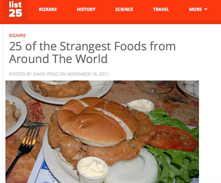 http://list25.com/25-of-the-strangest-foods-from-around-the-world/