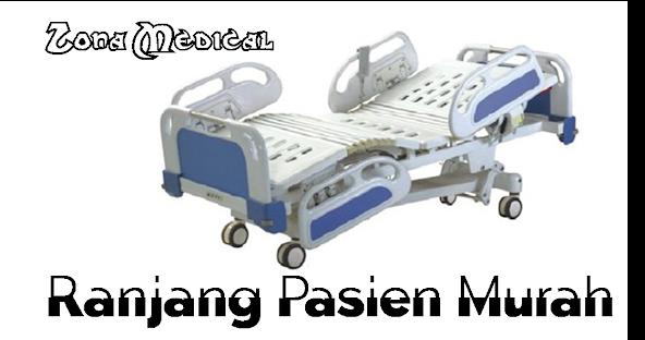 Ranjang Pasien Murah - Tempat Tidur Rumah Sakit Berkualitas
