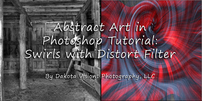 Top 9 Amazing Stories List from 2013 (Dakota Visions Style) - Abstract Art in Photoshop Tutorial: Swirls with Distort