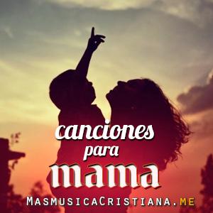 Canciones Para Mama