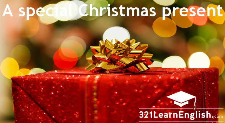 Download a ready-to-print PDF with a short reading about a very special Christmas present and two reading comprehension activities. CEFR level: A1.