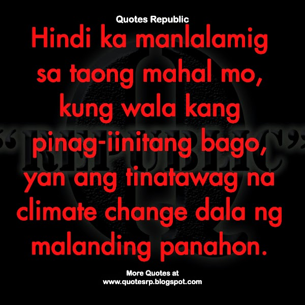 Quotes About Change Tagalog Quotes Republic: Malan...
