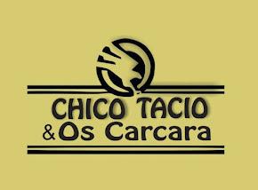 CHICO TACIO & OS CARCARA