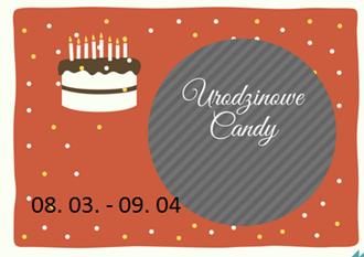 Urodzinowe Candy u Gosi do 09.04.