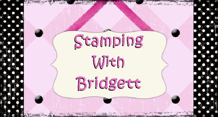 Stamping With Bridgett