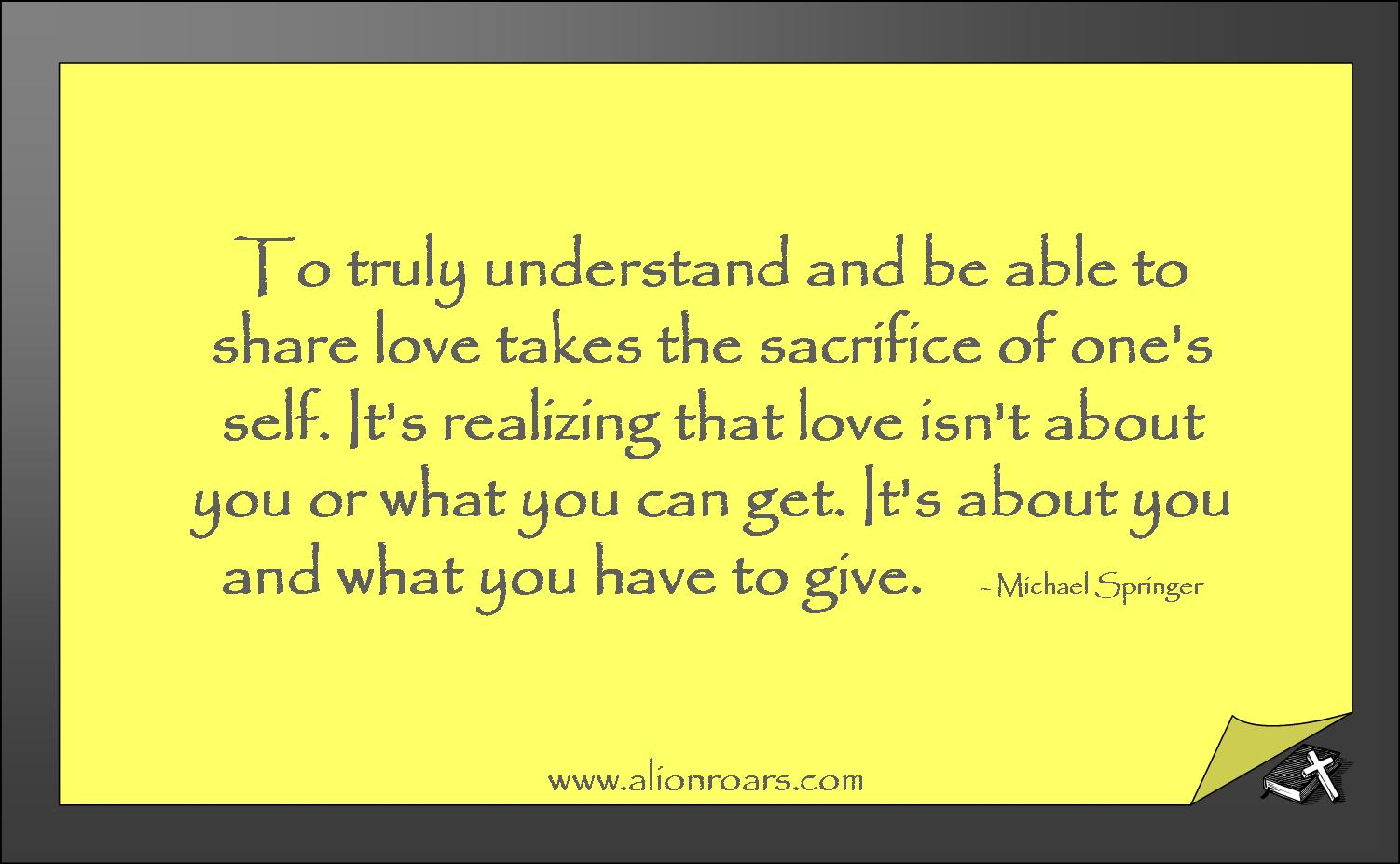 Quotes About Love Sacrifice : Quotes About Love And Sacrifice. QuotesGram