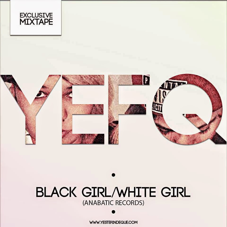 Y Este Finde Qué Exclusive Mixtape By… BLACK GIRL/WHITE GIRL