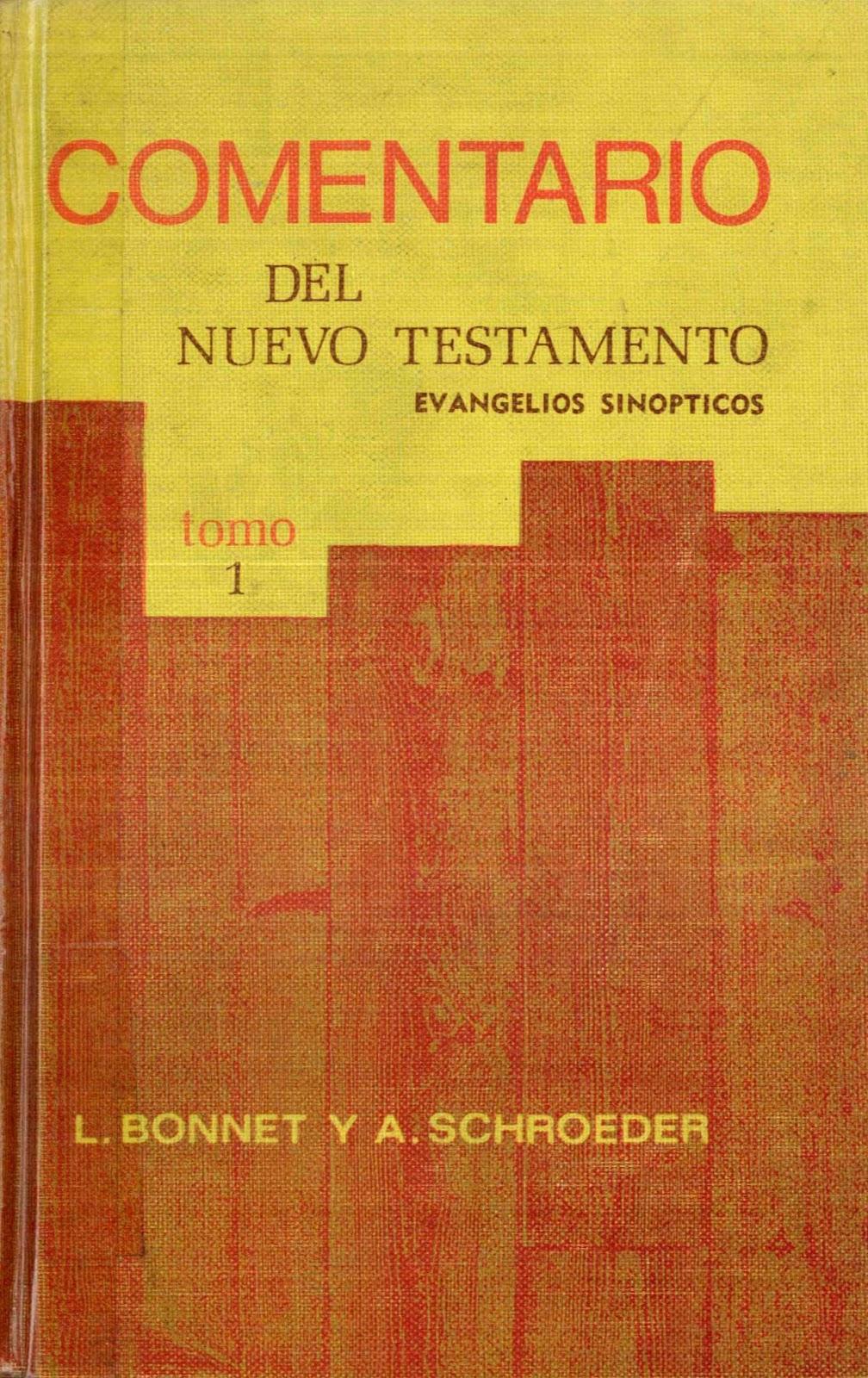 L. Bonnet y A. Schroeder-Comentario Del Nuevo Testamento-Tomo 1-Evangelios Sinópticos-