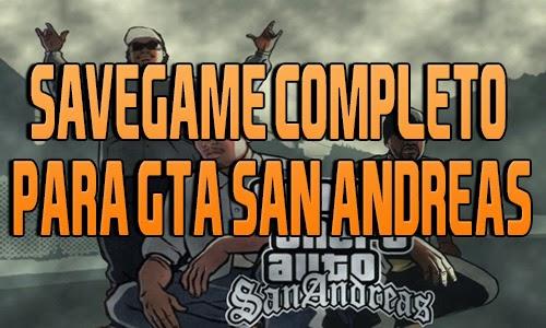 SA - Savegame Completo para GTA San Andreas