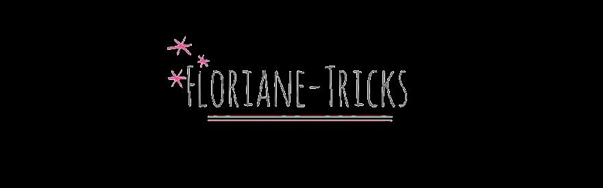 Les astuces de Floriane