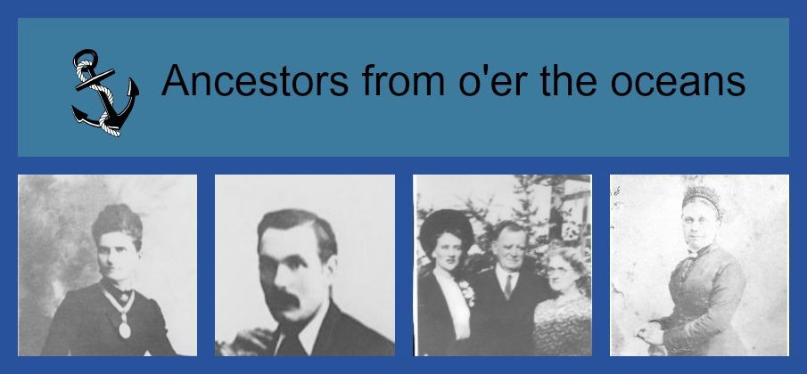 Ancestors from o'er the Oceans